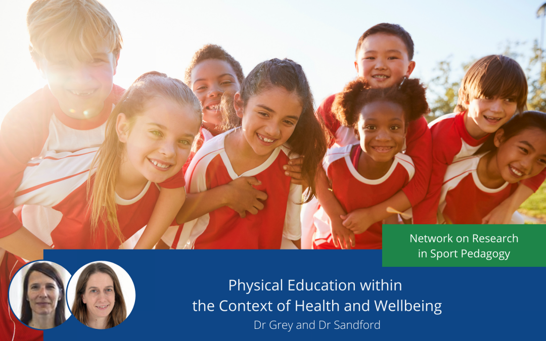 The Challenges and Opportunities of Physical Education within the Context of Health and Wellbeing
