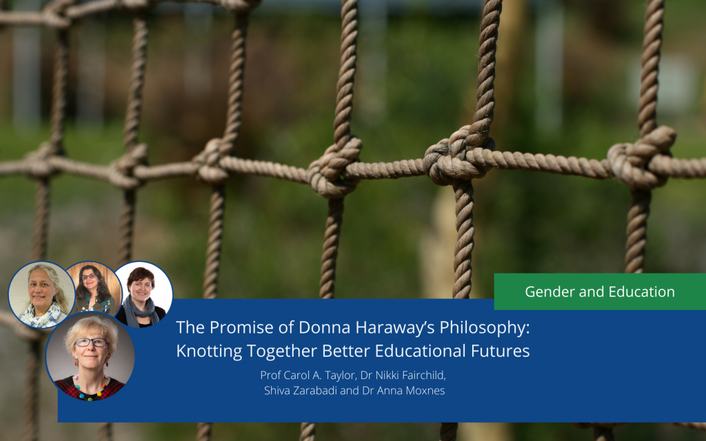 The Promise of Donna Haraway's Philosophy: Knotting Together Better Educational Futures
