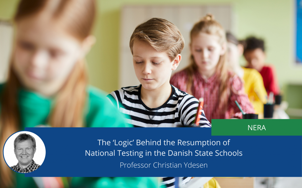 The 'Logic' Behind the Resumption of National Testing in the Danish State School System